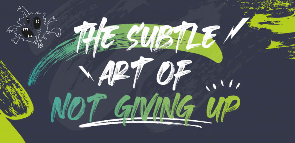 the-subtle-art-of-not-giving-up